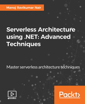 Serverless Architecture using .NET: Advanced Techniques