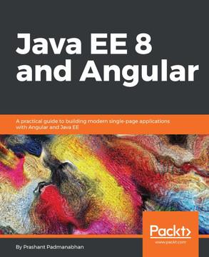 Java EE 8 and Angular [Book]