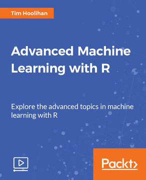 Advanced Machine Learning with R