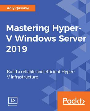 Mastering Hyper-V Windows Server 2019