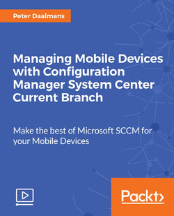 Managing Mobile Devices with Configuration Manager System Center Current Branch