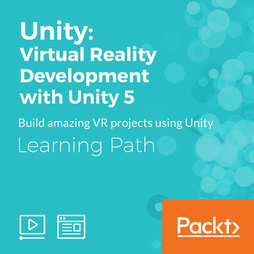 Learning Path: Unity: Virtual Reality Development with Unity 5