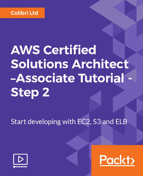 AWS Certified Solutions Architect –Associate Tutorial - Step 2: Start developing with EC2, S3 and ELB