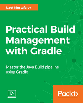 Practical Build Management with Gradle