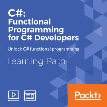 Learning Path: C#: Functional Programming for C# Developers