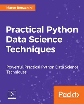 Practical Python Data Science Techniques