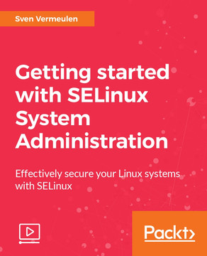 Getting started with SELinux System Administration