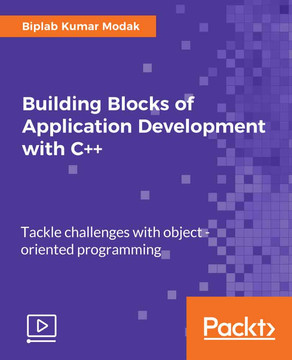 Building Blocks of Application Development with C++