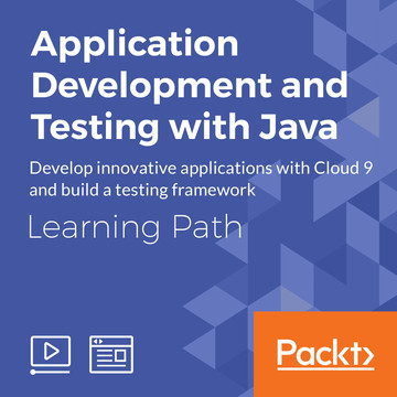 Learning Path: Application Development and Testing with Java