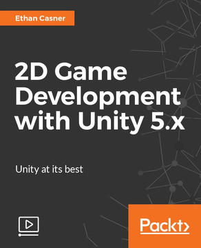 2D Game Development with Unity 5 x [Video]