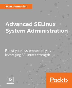 Advanced SELinux System Administration