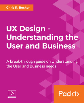 UX Design - Understanding the User and Business