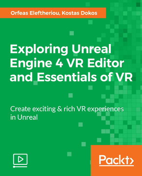 Exploring Unreal Engine 4 VR Editor and Essentials of VR