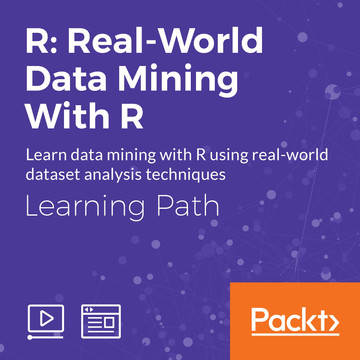 Learning Path: R: Real-World Data Mining With R