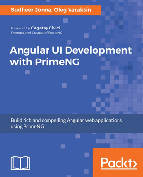 Angular UI Development with PrimeNG [Book]