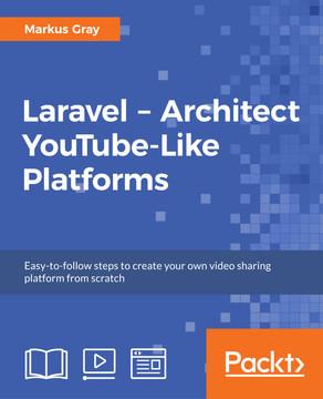 Laravel – Architect YouTube-Like Platforms