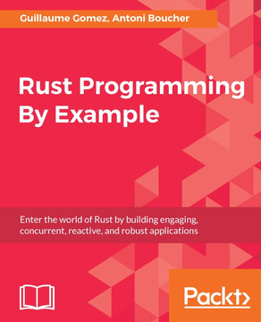 Rust Programming By Example [Book]