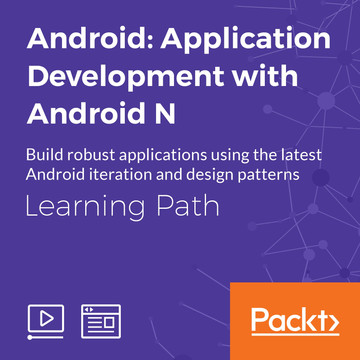 Learning Path: Android: Application Development with Android N