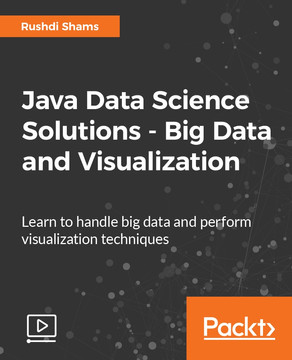 Java Data Science Solutions - Big Data and Visualization