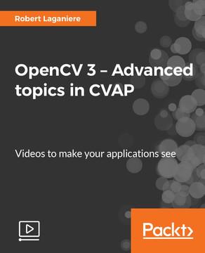 OpenCV 3 – Advanced Topics in CVAP