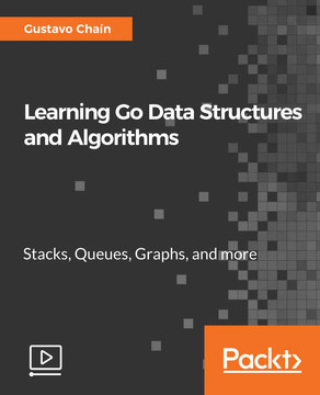 Learning Go Data Structures and Algorithms