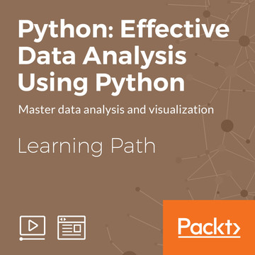 Learning Path: Python: Effective Data Analysis Using Python