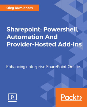 Sharepoint: Powershell, Automation And Provider-Hosted Add-Ins