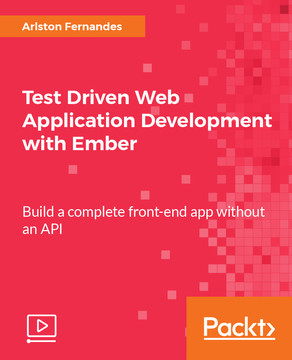 Test Driven Web Application Development with Ember