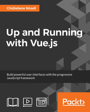 Up and Running with Vue.js