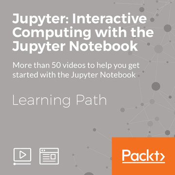Learning Path: Jupyter: Interactive Computing with the Jupyter Notebook