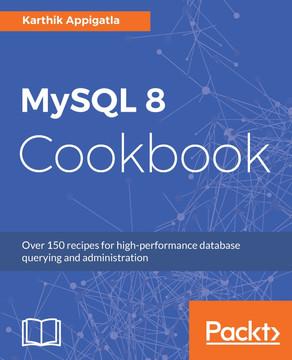 MySQL 8 Cookbook
