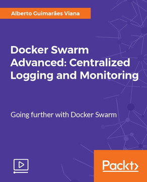 Docker Swarm Advanced: Centralized Logging and Monitoring