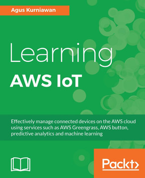 Learning AWS IoT [Book]