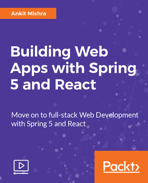 Building Web Apps with Spring 5 and React