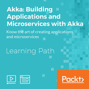Learning Path: Akka: Building Applications and Microservices with Akka - Know the art of creating applications and microservices and ensuring the applications and microservices adhere to the key principles.