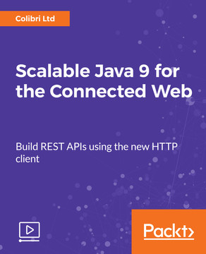 Scalable Java 9 for the Connected Web