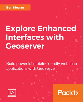 Explore Enhanced Interfaces with Geoserver