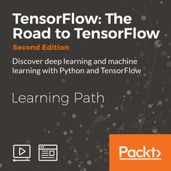 Learning Path: TensorFlow: The Road to TensorFlow Second Edition