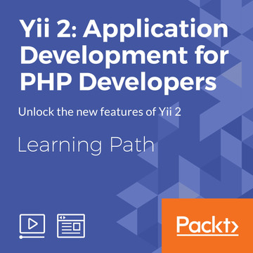 Learning Path: Yii 2: Application Development for PHP Developers [Video]