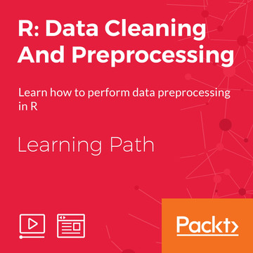 Learning Path: R: Data Cleaning And Preprocessing