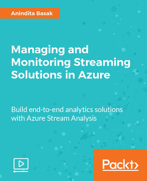 Managing and Monitoring Streaming Solutions in Azure