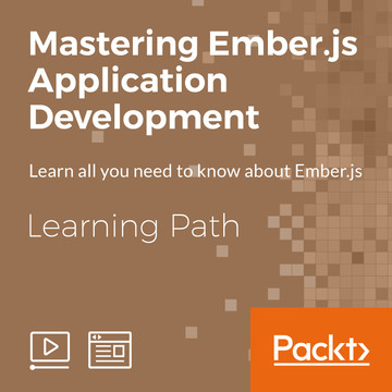 Learning Path: Mastering Ember.js Application Development