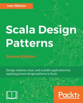 Scala Design Patterns - Second Edition