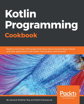 Kotlin Programming Cookbook [Book]