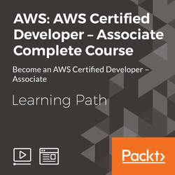 Learning Path: AWS Certified Developer – Associate Complete Course