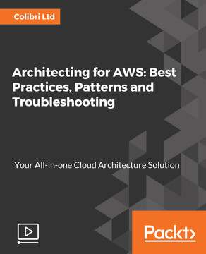 Architecting for AWS: Best Practices, Patterns and Troubleshooting
