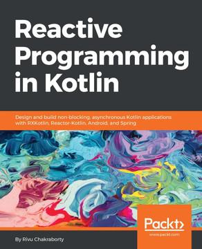 Reactive Programming in Kotlin [Book]