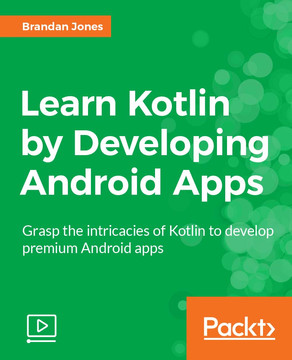 Learn Kotlin by Developing Android Apps