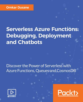 Serverless Azure Functions: Debugging, Deployment and Chatbots