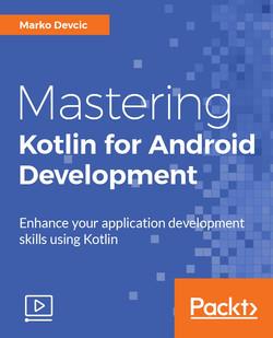 Mastering Kotlin for Android Development